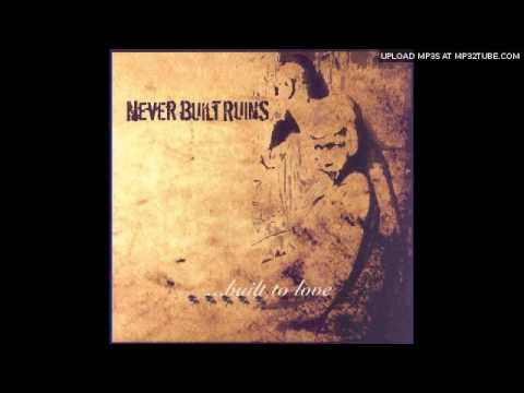 Never Built Ruins - Thanx For The Bombs