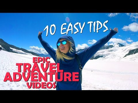 Epic Travel Videos! 10 EASY TIPS | GoPro & Digital Camera