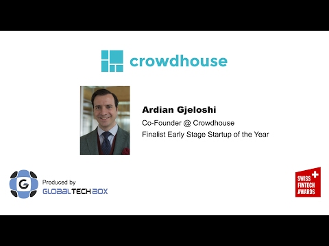 Episode #4: Crowdhouse, Early Stage Finalist at the Swiss FinTech Awards 2017