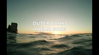 Outer Banks Theme Song - Hawaii Trip