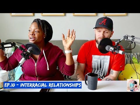 Interracial Relationships   Let's Make Out   Ep. 10