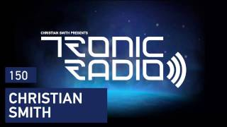 Tronic Podcast 150 with Christian Smith