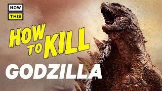 How to Kill Godżilla | NowThis Nerd
