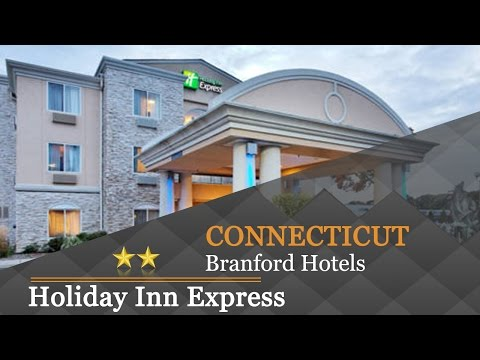 Holiday Inn Express Branford-New Haven - Branford Hotels, Connecticut