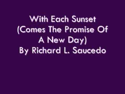 With Each Sunset (Comes The Promise Of A New Day) By Richard L. Saucedo