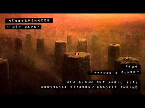 "HENRYSPENNCER - New Days (From New Album ""HYPNOSIS GUMBO"")"