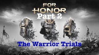 For Honor Part 2-The Warrior Trials   Game Playthroughs