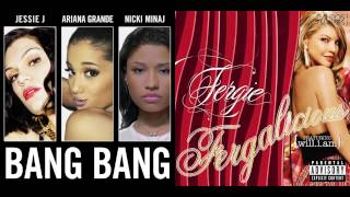 Jessie J, Ariana Grande & Nicki Minaj x Fergie ft. Will.I.Am - Fergalicious Bang (Mashup)