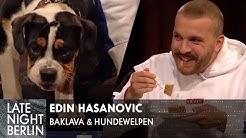 Edin Hasanovic bringt Baklava & süßen Hund mit | Late Night Berlin | ProSieben