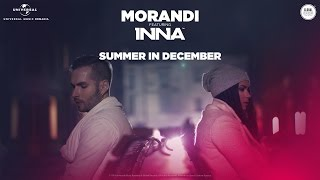 Download Morandi feat. Inna - Summer in December [Official music ] MP3 song and Music Video