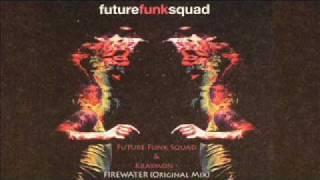 Future Funk Squad & Kraymon - Firewater (Original Mix)