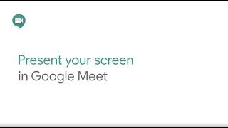 How To: Present your screen in Google Meet