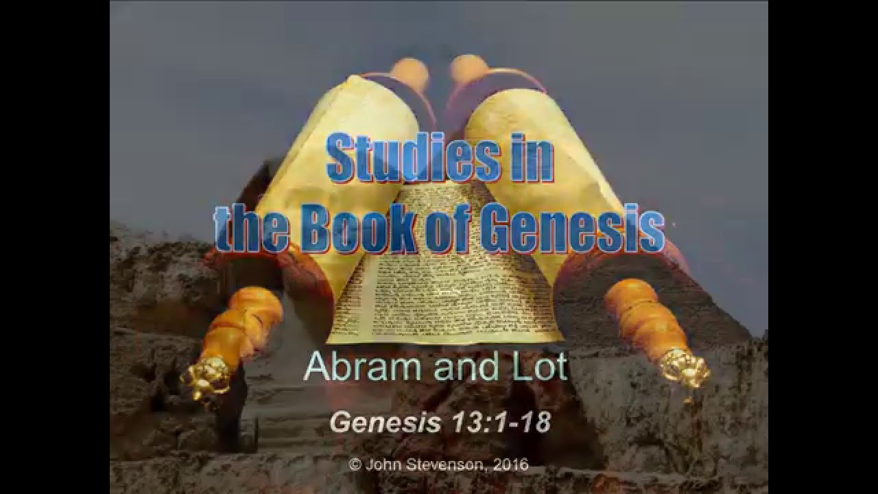 genesis 13 1 18 abram and lot youtube