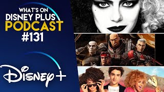 What Are We Looking Forward To Watching On Disney+ In May? | What's On Disney Plus Podcast #131