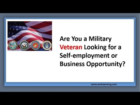 Are You a Military Veteran Looking For a Self-employment or Business Opportunity?