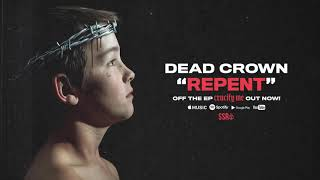 Dead Crown - Repent (Official Audio Stream)