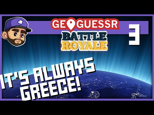IT'S LITERALLY ALWAYS GREECE | Let's Play: Geoguessr Battle Royale | 3