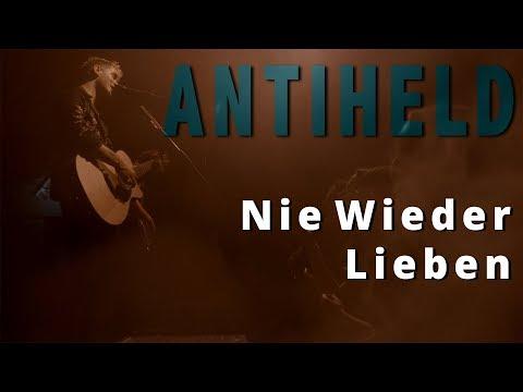 Смотреть клип Antiheld - Nie Wieder Lieben