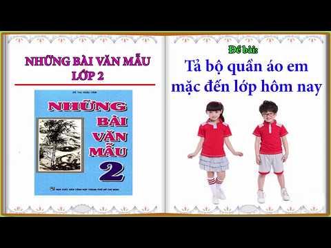 Tả Bộ Quần áo Em Mặc đến Lớp Hôm Nay || Những Bài Văn Mẫu Lớp 2 #11