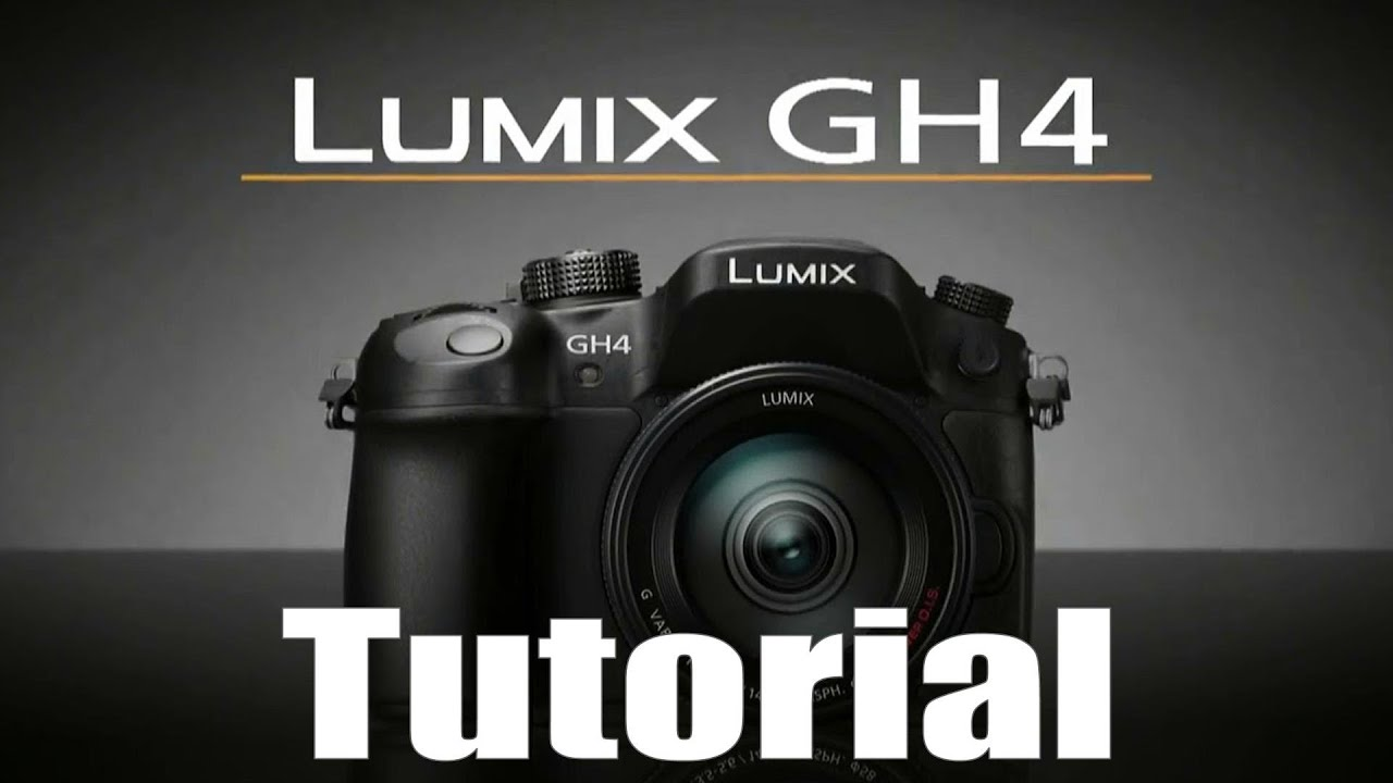 GH4 (and G7) Overview Training Tutorial - YouTube