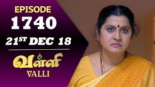 VALLI Serial | Episode 1740 | 21st Dec 2018 | Vidhya | RajKumar | Ajay | Saregama TVShows Tamil