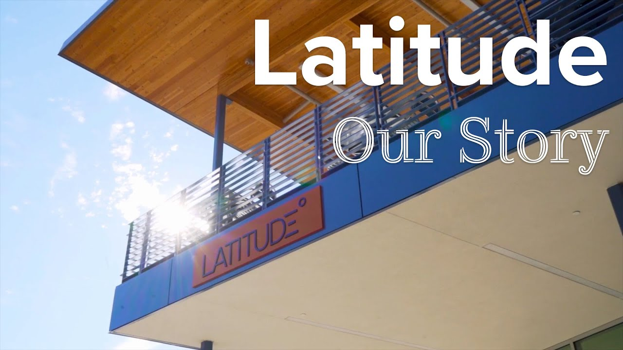 Latitude: Our Story