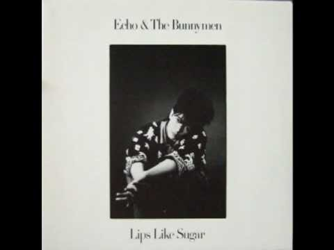 Echo & The Bunnymen - Lips Like Sugar (12 Inch Mix)