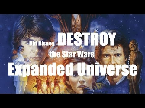 Did Disney DESTROY the Star Wars Expanded Universe