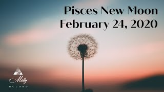 Pisces ♓ New Moon ~ Intentions of Forgiveness and Life Changes Continue