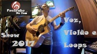 Baixar Paulynho No Tom - Show Ao Vivo 2017. Voz, Violão e Loops