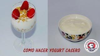 Como hacer yogurt casero