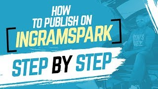 How to Publish oฑ IngramSpark - STEP BY STEP