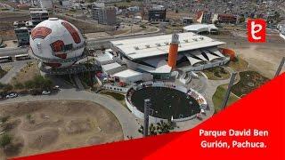 Parque David Ben Gurión, Pachuca, Hidalgo | www.edemx.com