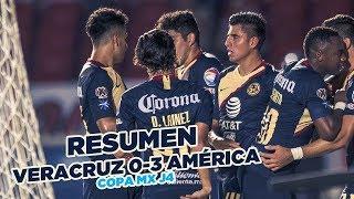 RESUMEN: Todos los goles Veracruz 0-3 Club América | Copa MX | Jornada 4 AP2018
