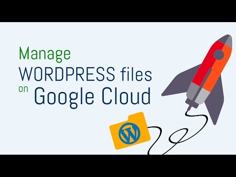 Manage WordPress Files on Google Cloud Platform