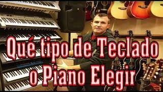 Qué tipo de teclado o piano elegir