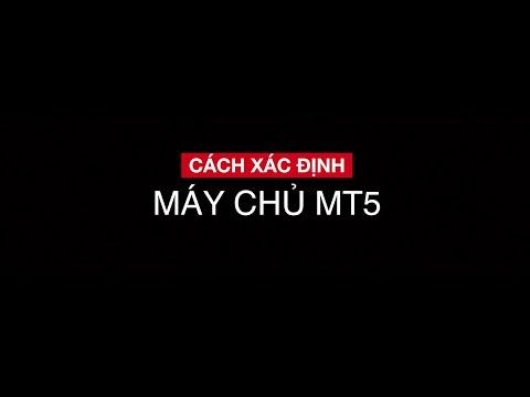 cÁch-xÁc-ĐỊnh-mÁy-chỦ-mt5