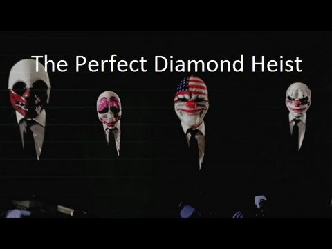 Payday Diamond Heist - The Perfect Run
