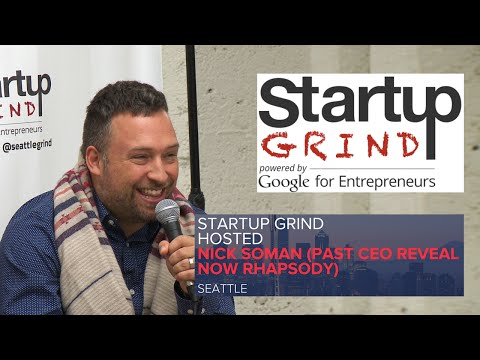 Nick Soman (Past CEO Reveal Now Rhapsody) at Startup Grind Seattle