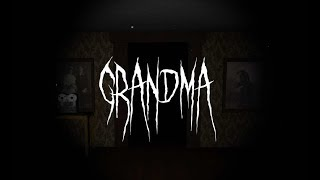 i'm coming for you sis!|Grandma [Action Horror]