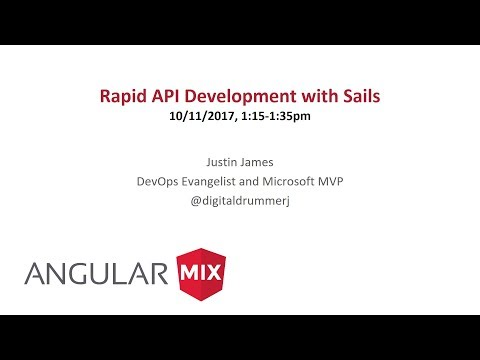 Rapid Api Development with Sails at Angular Mix Conference