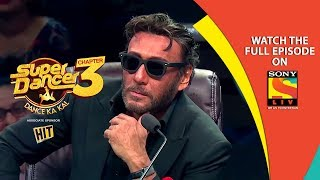 Super Dancer - Chapter 3 | Ep 21 | The Breathtaking Jackie Shroff | 9th March, 2019