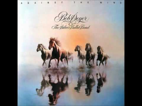 Bob Seger & The Silver Bullet Band - Against the wind (HQ)