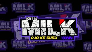 Dj Don't To Milk Ojo Kesusu