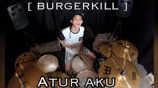 Download BURGERKILL - Atur Aku   Drum Cover