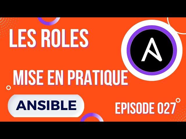 ANSIBLE - 27. LES ROLES : MISE EN PRATIQUE (EX : USER, NGINX...)