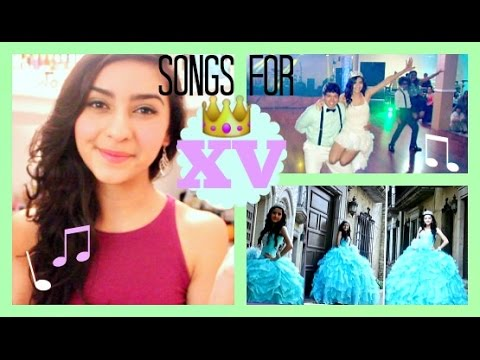 Songs for Your Quinceañera Surprise Dance/Father Daughter Dance!