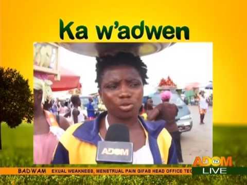 Badwam Ka W'adwen on Adom TV (22-5-17)