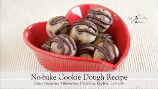 No-bake Cookie Dough Recipe (gluten-free, Grain-free, Dairy-free) | Living Healthy With Chocolate