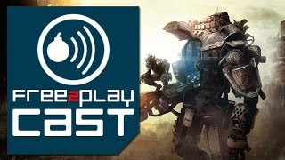 Free to Play Cast: Titanfall Getting a Free Version...in Asia Ep. 148